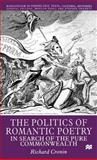 The Politics of Romantic Poetry : In Search of the Pure Commonwealth, Cronin, Richard, 0312227493