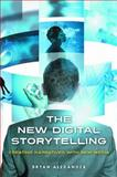 The New Digital Storytelling, Bryan Alexander, 0313387494