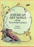 American Art Songs of the Turn of the Century, Paul Sperry, 0486267490