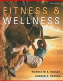 Fitness and Wellness, Hoeger, Wener W. K. and Hoeger, Sharon A., 0538737492