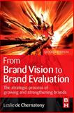 From Brand Vision to Brand Evaluation : The Strategic Process of Growing and Strengthening Brands, Leslie de Chernatony, 0750667494