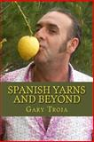 Spanish Yarns and Beyond, Gary Troia, 1484947495