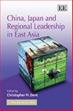China, Japan and Regional Leadership in East Asia, , 1847207499