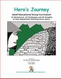 Hero's Journey : Adult Educational Group Curriculum, Malia, Kit and Brannagan, Anne, 1931117497