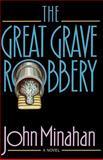 The Great Grave Robbery, John Minahan, 0393337499