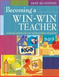 Becoming a Win-Win Teacher : Survival Strategies for the Beginning Educator, , 141296749X