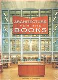 Architecture for the Books, Michael J. Crosbie, 1876907495