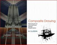 Composite Drawings : Techniques for Architectural Design Presentation, Uddin, Mohammed S., 0070657491