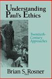 Understanding Paul's Ethics : Twentieth Century Approaches, , 0802807496