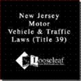NJ Motor Vehicle and Traffic Law : Title 39, New Jersey State Statute, Looseleaf Law Publications Inc., 0930137493
