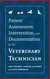 Patient Assessment, Intervention and Documentation for the Veterinary Technician : A Guide to Developing Care Plans and SOAP's, Rockett, Jody and Lattanzio, Cynthia, 1418067490