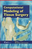 Computational Modelling of Tissue Surgery, M. E. Zeman, 1853127493