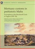Mortuary Customs in Prehistoric Malta : Excavations at the Brochtorff Circle at Xaghra, Gozo (1987-94), David Trump, Simon Stoddart, David H. Trump, 190293749X