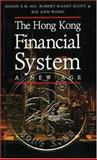 The Hong Kong Financial System : A New Age, Ho, Simon S. M., 019593749X