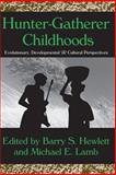 Hunter-Gatherer Childhoods : Evolutionary, Developmental, and Cultural Perspectives, , 0202307492