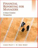 Financial Reporting for Managers : A Value-Creation Perspective, Pratt, Jamie and Hirst, D. Eric, 0471457493