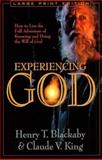 Experiencing God : How to Live the Full Adventure of Knowing and Doing the Will of God, Blackaby, Henry and King, Claude V., 0802727492