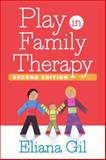 Play in Family Therapy, Second Edition, Gil, Eliana, 1462517498