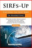 SIRFs up - Catching the Next Wave in Marketing, Rex Briggs, 1466337494