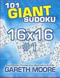 101 Giant Sudoku 16x16 #1, Gareth Moore, 1491087498