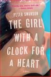 The Girl with a Clock for a Heart, Peter Swanson, 0062267493