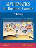 Mathematics for Business Careers, Cain, Jack and Carman, Robert A., 0130197491