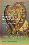 The Oxford Anthology of Writings from North-East India : Volume II: Poetry and Essays, Tilottoma Misra, 0198067496