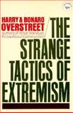 Strange Tactics of Extremism, Overstreet, Harry A. and Overstreet, Bonaro W., 0393097498
