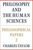 Philosophical Papers Vol. 2 : Philosophy and the Human Sciences, Taylor, Charles, 0521317495