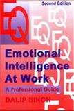 Emotional Intelligence at Work : A Professional Guide, Singh, Dalip, 0761997490