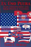 Ex uno Plura : State Constitutions and Their Political Cultures, McHugh, James T., 0791457494