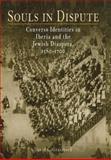 Souls in Dispute : Converso Identities in Iberia and the Jewish Diaspora, 1580-1700, Graizbord, David L., 0812237498