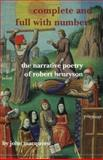 Complete and Full with Numbers : The Narrative Poetry of Robert Henryson (Scroll 5), MacQueen, John, 904201749X