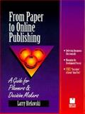 From Paper to Online Publishing, Larry Bielawski, 0133537498