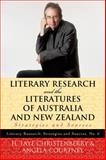 Literary Research and the Literatures of Australia and New Zealand : Strategies and Sources, Christenberry, H. Faye and Courtney, Angela, 0810867494
