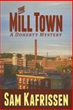 The Mill Town, Sam Kafrissen, 1490527494