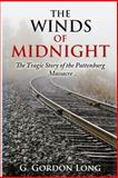 The Winds of Midnight - the Tragic Story of the Pattenburg Massacre, G. Long, 1491067497