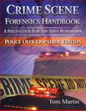 Crime Scene Forensics Handbook