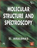 Molecular Structure and Spectroscopy, Aruldhas, G., 8120317491