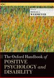 The Oxford Handbook of Positive Psychology and Disability, , 0190227508