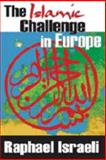 Islamic Challenge in Europe, Israeli, Raphael, 1412807506