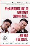 Why Customers Don't Do What You Want Them to Do : 24 Solutions to Common Selling Problems, Fournies, Ferdinand F., 0071417508