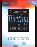 Connections : Writing for Your World, Humphrey, Doris and Conklin, Robert, 0538727500