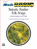 Fantastic Familiar Folk Songs, Flute, Oboe, Guitar, Sandy Feldstein and John O'Reilly, 0739007505