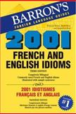 2001 French and English Idioms/2001 Idiotismes Francais et Anglais, David Sices and Jacqueline Sices, 0764137506