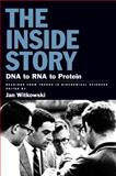 The Inside Story : DNA to RNA to Protein, Jan A. Witkowski, 0879697504