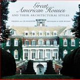 Great American Houses and Their Architectural Styles, Virginia McAlester and Lee McAlester, 1558597506