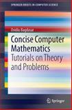 Concise Computer Mathematics : Tutorials on Theory and Problems, Bagdasar, Ovidiu, 3319017500