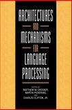Architectures and Mechanisms for Language Processing, , 0521027500