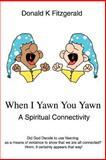 When I Yawn You Yawn, Donald Fitzgerald, 0595387500
